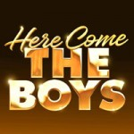 Here Come The Boys Tickets