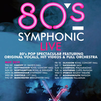 80s Symphonic Live tour dates and tickets