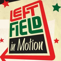 Left Field In Motion tour dates and tickets