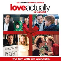 Love Actually In Concert tour dates and tickets
