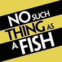No Such Thing As A Fish Tickets