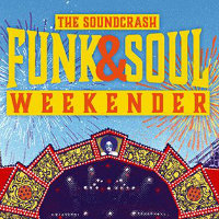 Soundcrash Funk And Soul Weekender Tickets