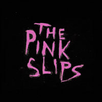The Pink Slips Tickets