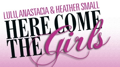 Lulu & Anastacia Return With Heather Small For 'Here Come The Girls' 2010 Tour & Tickets